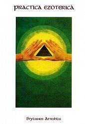 Practica ezoterică  - meditaţii şi exerciţii creştine