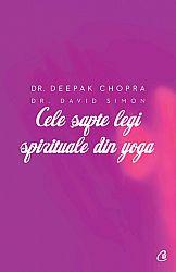 Cele şapte legi spirituale din yoga  - ghid practic pentru vindecarea trupului, a minţii şi a spiritului