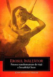 Erosul înălţător  - puterea transformatoare de viaţă a sexualităţii sacre