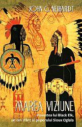 Marea viziune  - povestea lui Black Elk, un om sfânt al poporului Sioux Oglala