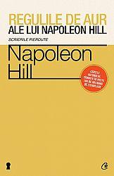 Regulile de aur ale lui Napoleon Hill  - scrierile pierdute