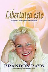 Libertatea este  - eliberarea potenţialului tău nelimitat