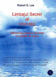 Limbajul secret al intimităţii  - eliberarea puterilor ascunse în relaţiile de cuplu