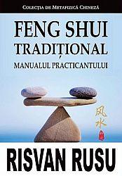 Feng Shui tradiţional  - manualul practicantului