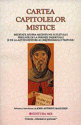 Cartea capitolelor mistice  - meditaţii asupra ascensiunii sufletului preluate de la Părinţii Deşertului şi de la alţi învăţători ai creştinismului timpuriu