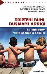 Prieteni buni, duşmani aprigi  - să înţelegem viaţa socială a copiilor