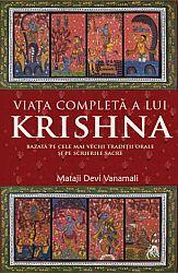 Viaţa completă a lui Krishna  - bazată pe cele mai vechi tradiţii orale şi pe scrierile sacre