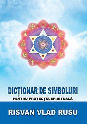 Dicţionar de simboluri  - pentru protecţia spirituală