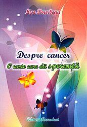 Despre cancer  - o carte care dă speranţă