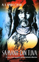 Şamanii din Tuva  - o cercetare asupra şamanismului siberian
