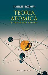 Teoria atomică şi descrierea naturii  - patru eseuri şi un studiu introductiv