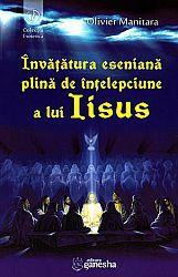 Învăţătura eseniană plină de înţelepciune a lui Iisus  - 12 exerciţii pentru trezire şi eliberare