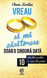 Vreau să mă căsătoresc doar o singură dată  - 10 întrebări pentru a reuşi din prima!