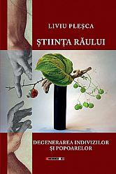 Ştiinţa răului  - degenerarea indivizilor şi popoarelor