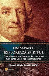 Un savant explorează spiritul  - o biografie a lui Emanuel Swedenborg. Concepte cheie ale teologiei sale