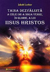 Taina dezvăluită a celei de-a doua veniri, în glorie, a lui Iisus Hristos