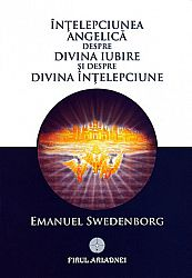 Înţelepciunea angelică despre divina iubire şi despre înţelepciune
