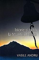 Istorie şi taină la Muntele Athos