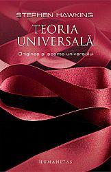 Teoria universală  - originea şi soarta universului