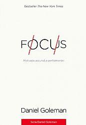 Focus  - motivaţia ascunsă a performanţei
