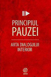 Principiul pauzei  - arta dialogului interior