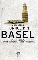 Turnul din Basel  - o istorie obscură a băncii secrete care conduce lumea