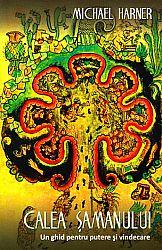 Calea şamanului  - un ghid pentru putere şi vindecare