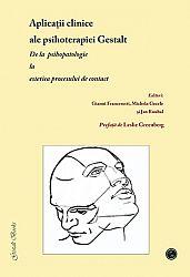 Aplicaţii clinice ale psihoterapiei Gestalt  - de la psihopatologie la estetica procesului de contact