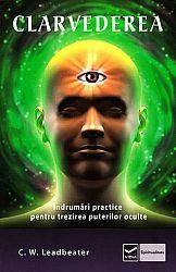 Clarvederea  - îndrumări practice pentru trezirea puterilor oculte