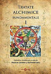 Tratate alchimice fundamentale - vol. I