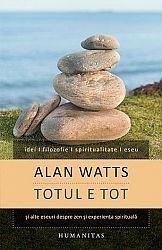 Totul e tot şi alte eseuri despre zen şi experienţa spirituală