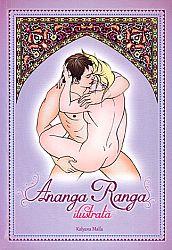Ananga Ranga  - ghid erotic străvechi al înţelepciunii tantrice orientale ce oferă cuplurilor amoroase care se iubesc cu pasiune frenetică sănătate înfloritoare, poftă de viaţă exuberantă şi fericire p