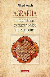 Agrapha  - fragmente extracanonice ale Scripturii