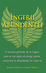 Îngerii abundenţei  - 11 mesaje primite de la îngeri care te vor ajuta să atragi ajutor, susţinere şi abundenţă în viaţa ta