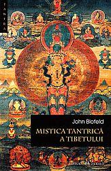 Mistica tantrică a Tibetului  - teoria, scopul şi tehnicile meditaţiei tantrice