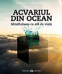 Acvariul din ocean  - mindfulness ca stil de viaţă