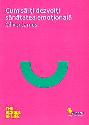 Cum să-ţi dezvolţi sănătatea emoţională