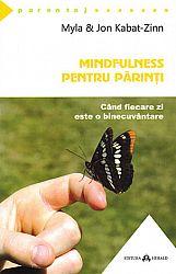 Mindfulness pentru părinţi  - când fiecare zi este o binecuvântare
