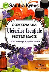 Combinarea uleiurilor esenţiale pentru magie  - alchimie aromatică pentru amestecuri personale