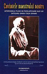 Cuvintele maestrului nostru  - aforismele pline de înţelepciune ale lui Satguru Shiva Yoga Swami