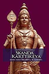 Skanda Karttikeya  - legenda marelui erou spiritual, fiu al lui Shiva