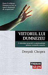 Viitorul lui Dumnezeu  - o abordare practică a spiritualităţii pentru vremurile noastre