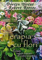 Terapia cu flori  - primiţi îngerii naturii în viaţa voastră