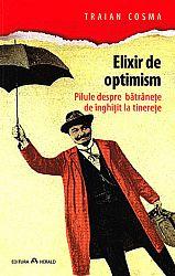 Elixir de optimism  - pilule despre bătrâneţe de înghiţit la tinereţe