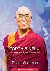 Forţa binelui  - viziunea lui Dalai Lama pentru lumea de azi