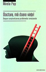 Doctore, mă doare viaţa!  - despre conştientizarea problemelor emoţionale