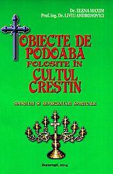 Obiecte de podoabă folosite în cultul creştin  - simboluri şi reprezentări spirituale