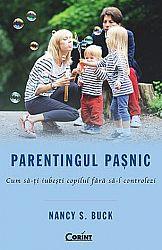 Parentingul paşnic  - cum să-ţi iubeşti copilul fără să-l controlezi