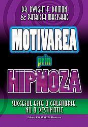 Motivarea prin hipnoză  - succesul este o călătorie, nu o destinaţie