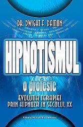 Hipnotismul - o profesie  - evoluția terapiei prin hipnoză în secolul XX